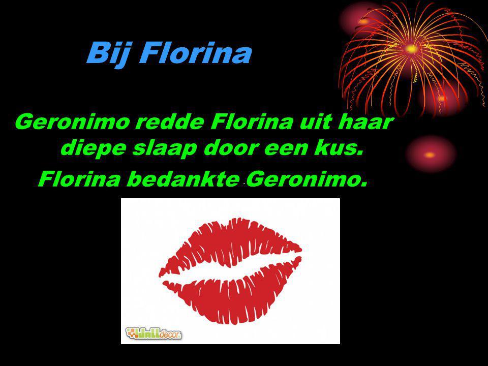 Bij Florina Geronimo redde Florina uit haar diepe slaap door een kus.