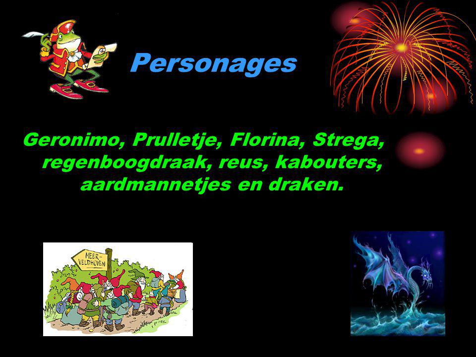 Personages Geronimo, Prulletje, Florina, Strega, regenboogdraak, reus, kabouters, aardmannetjes en draken.