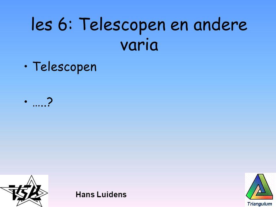 les 6: Telescopen en andere varia