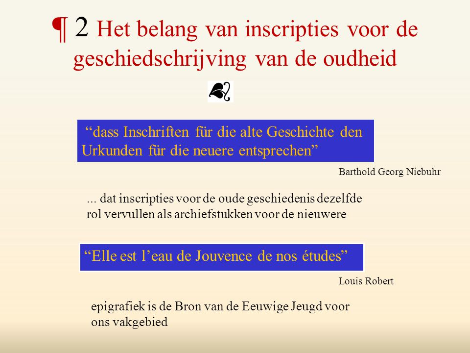 ¶ 2 Het belang van inscripties voor de geschiedschrijving van de oudheid
