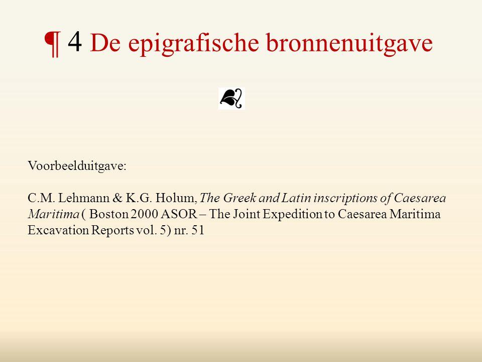¶ 4 De epigrafische bronnenuitgave
