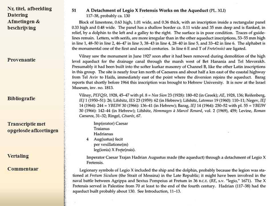 Nr, titel, afbeelding Datering. Afmetingen & beschrijving. Provenantie. Bibliografie. Transcriptie met.
