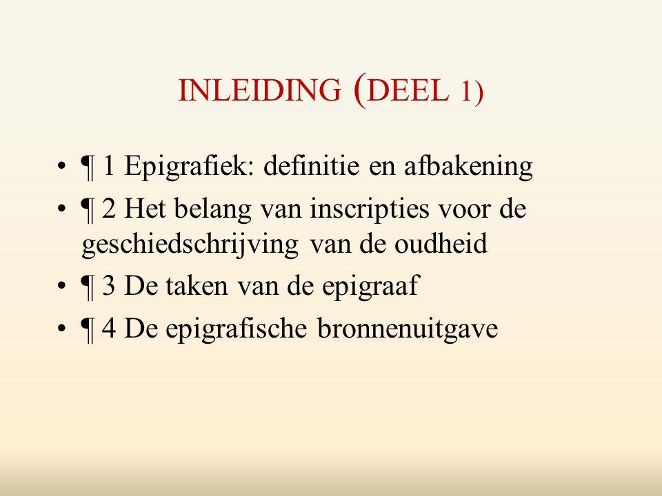 inleiding (deel 1) ¶ 1 Epigrafiek: definitie en afbakening