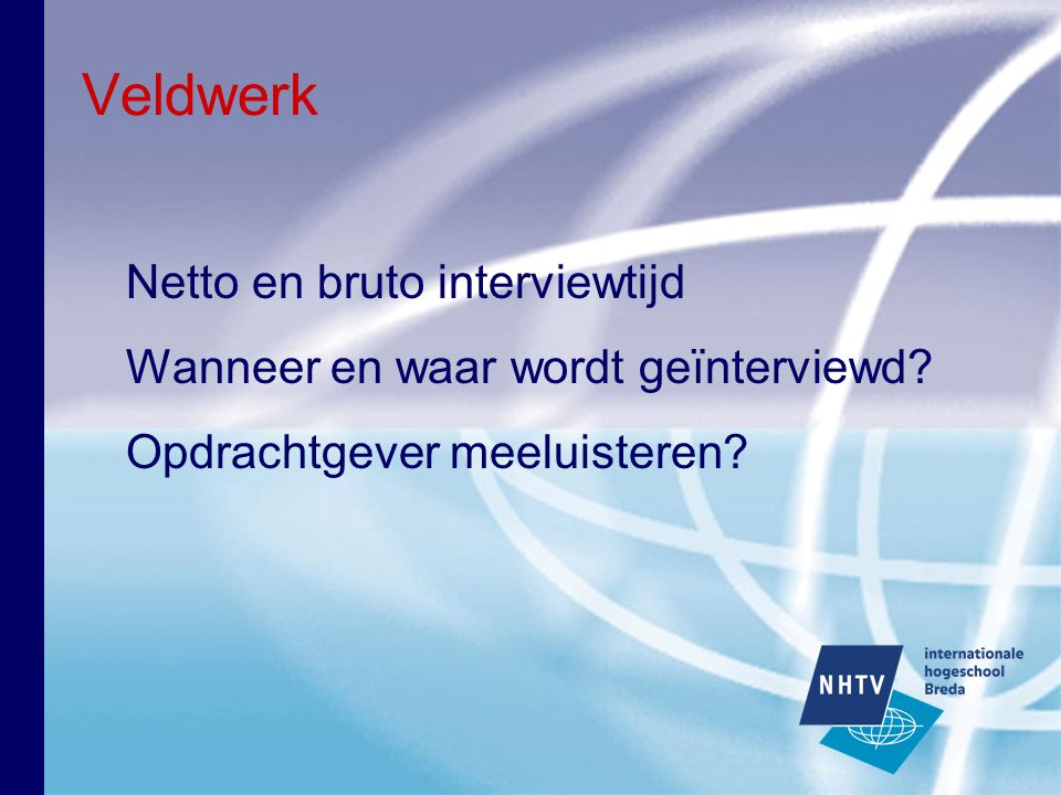 Veldwerk Netto en bruto interviewtijd