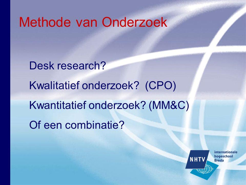 Methode van Onderzoek Desk research Kwalitatief onderzoek (CPO)