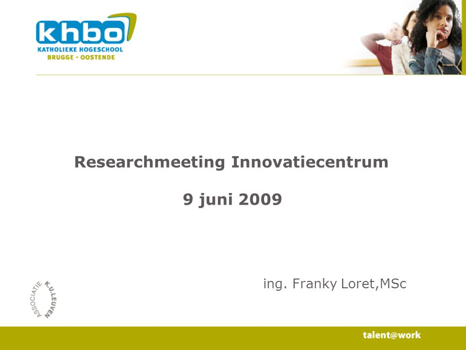 Researchmeeting Innovatiecentrum 9 juni 2009