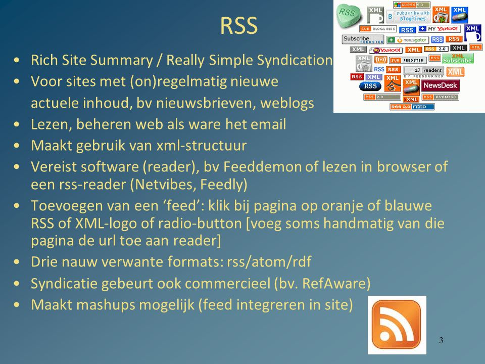 RSS Rich Site Summary / Really Simple Syndication