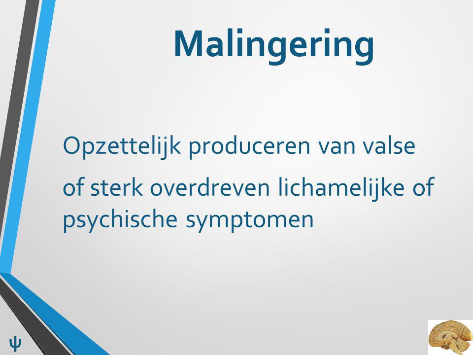 Malingering of sterk overdreven lichamelijke of psychische symptomen