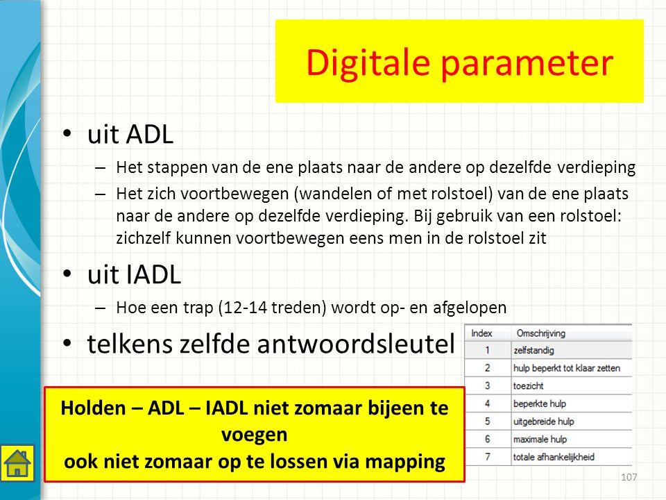 Digitale parameter uit ADL uit IADL telkens zelfde antwoordsleutel
