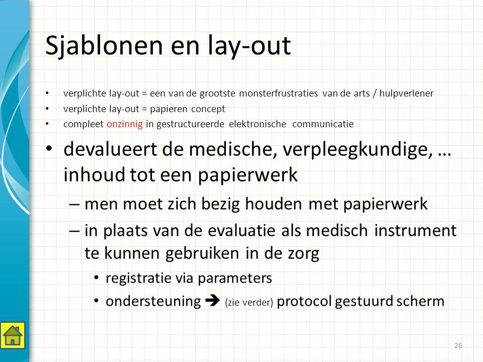 Sjablonen en lay-out verplichte lay-out = een van de grootste monsterfrustraties van de arts / hulpverlener.