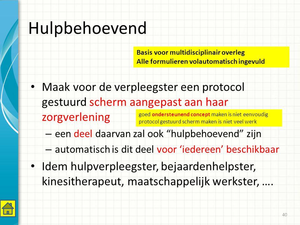 Hulpbehoevend Basis voor multidisciplinair overleg. Alle formulieren volautomatisch ingevuld.