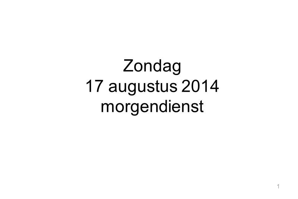 Zondag 17 augustus 2014 morgendienst