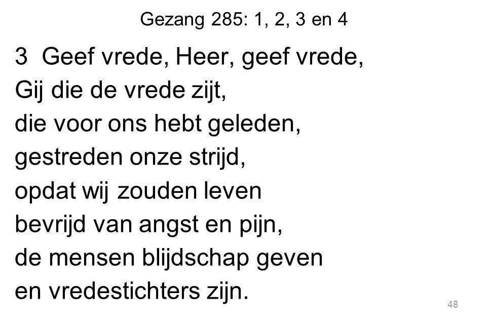 Gezang 285: 1, 2, 3 en 4