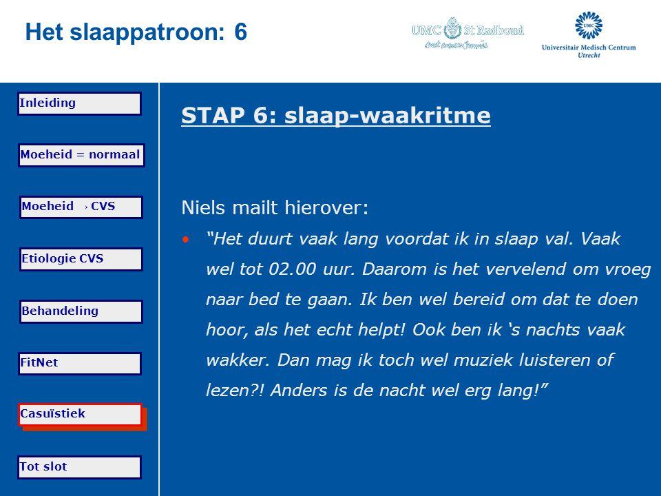 Het slaappatroon: 6 STAP 6: slaap-waakritme Niels mailt hierover: