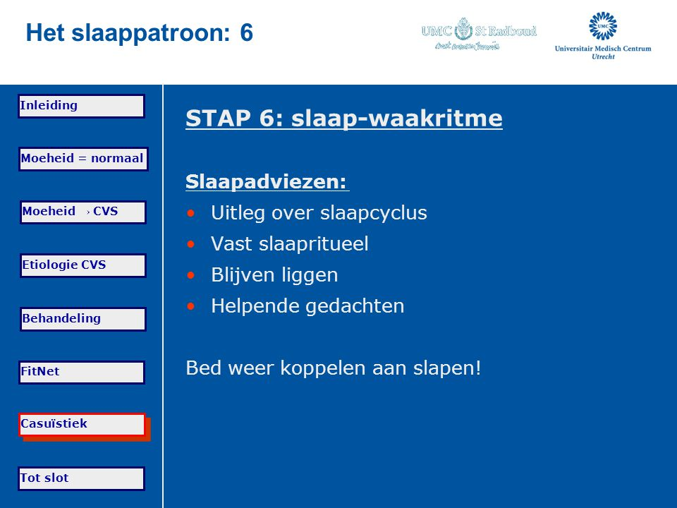 Het slaappatroon: 6 STAP 6: slaap-waakritme Slaapadviezen: