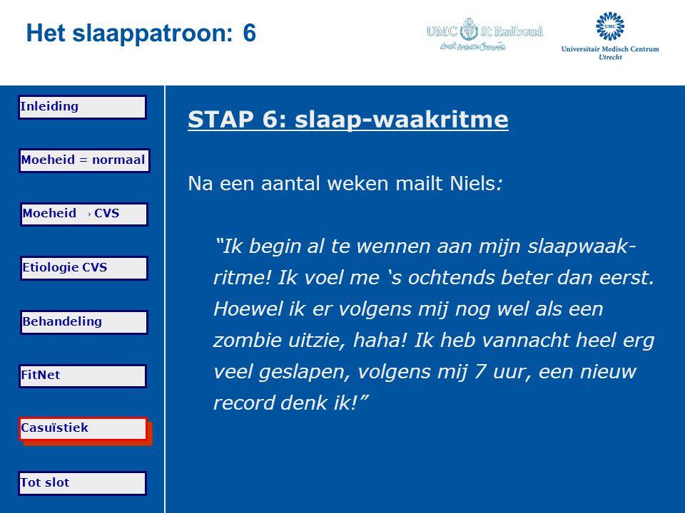 Het slaappatroon: 6 STAP 6: slaap-waakritme