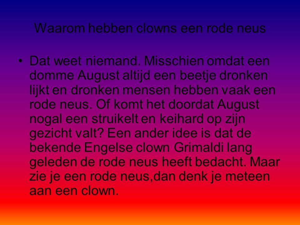 Waarom hebben clowns een rode neus