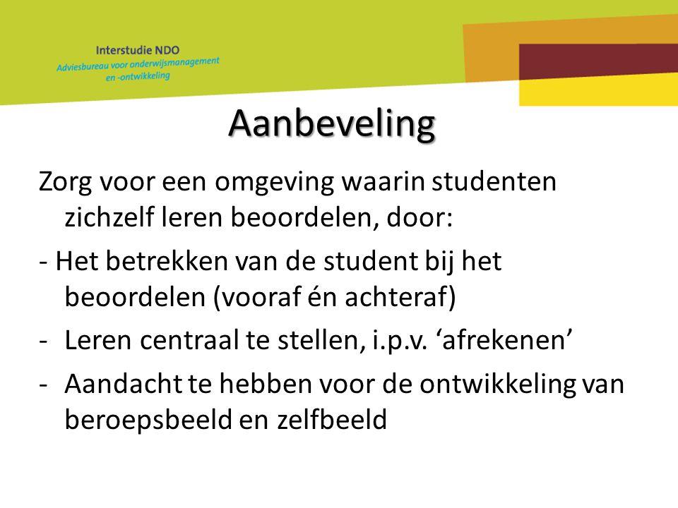 Aanbeveling Zorg voor een omgeving waarin studenten zichzelf leren beoordelen, door: