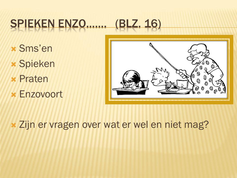 Spieken enzo……. (blz. 16) Sms'en Spieken Praten Enzovoort