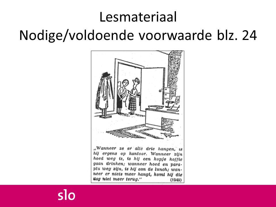 Lesmateriaal Nodige/voldoende voorwaarde blz. 24