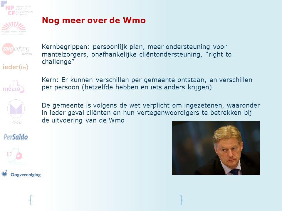 Nog meer over de Wmo Kernbegrippen: persoonlijk plan, meer ondersteuning voor mantelzorgers, onafhankelijke cliëntondersteuning, right to challenge