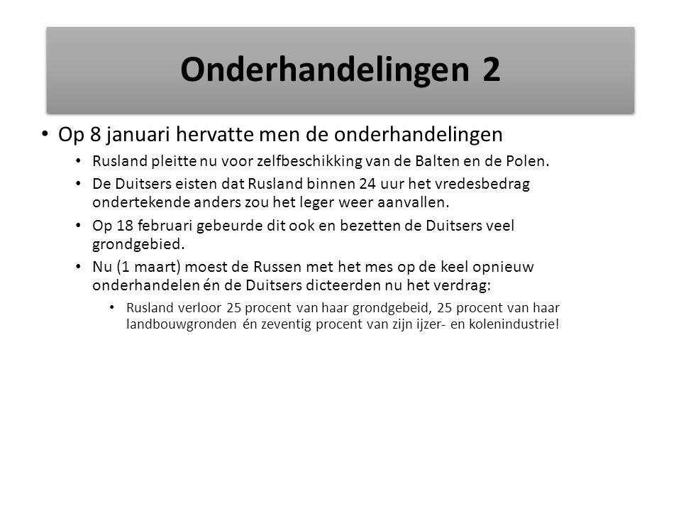 Onderhandelingen 2 Op 8 januari hervatte men de onderhandelingen