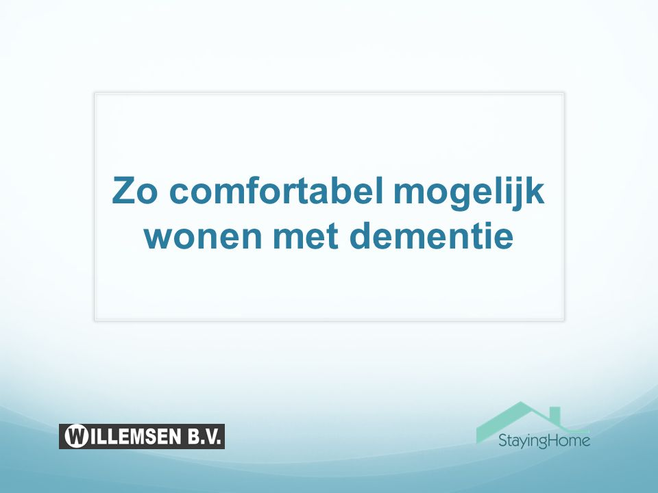 Zo comfortabel mogelijk wonen met dementie