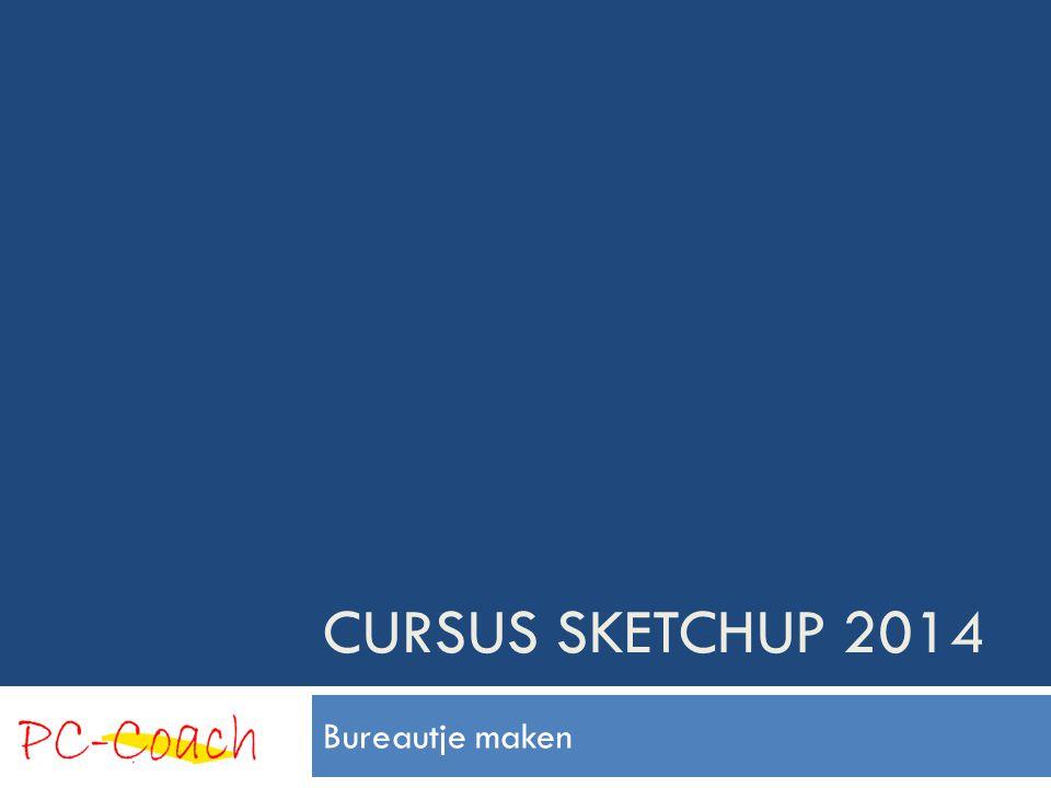 Cursus sketchup 2014 Bureautje maken
