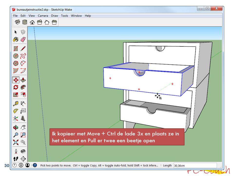 Ik kopieer met Move + Ctrl de lade 3x en plaats ze in het element en Pull er twee een beetje open
