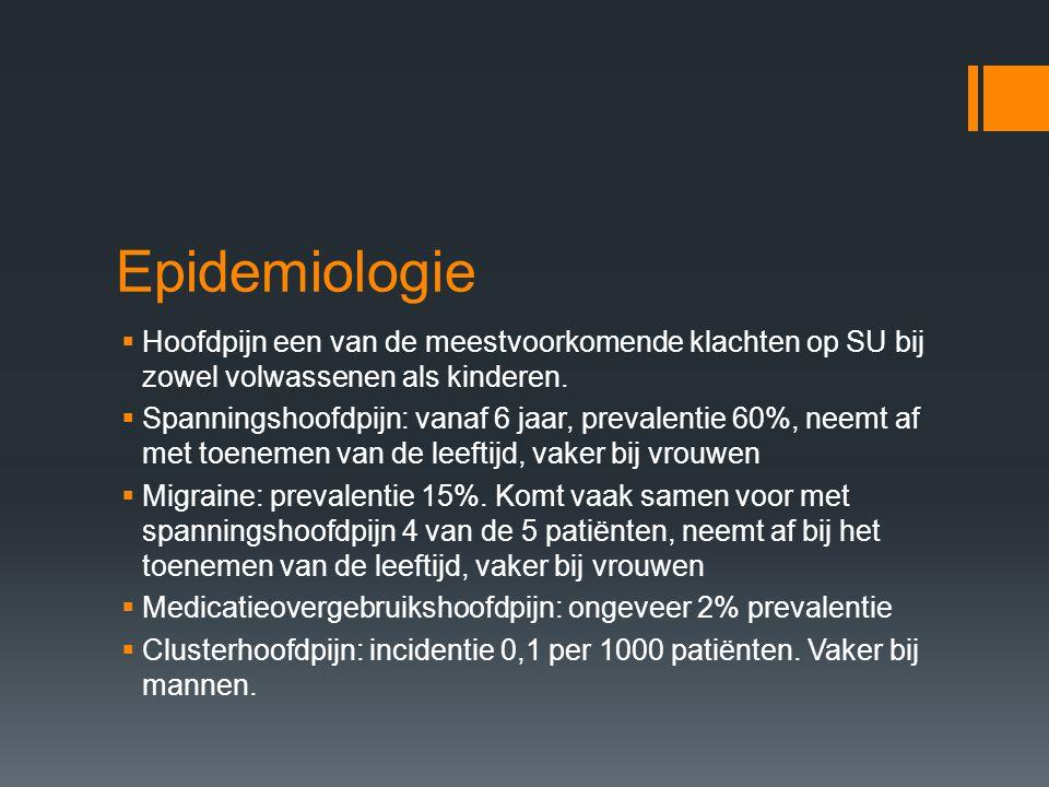 Epidemiologie Hoofdpijn een van de meestvoorkomende klachten op SU bij zowel volwassenen als kinderen.