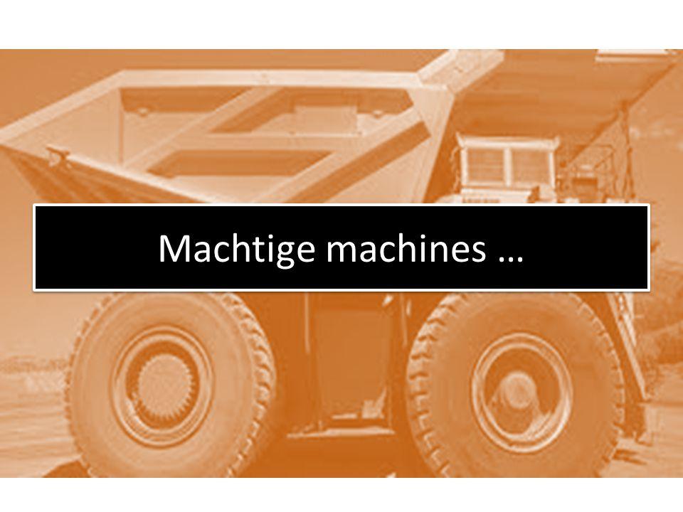 Machtige machines …