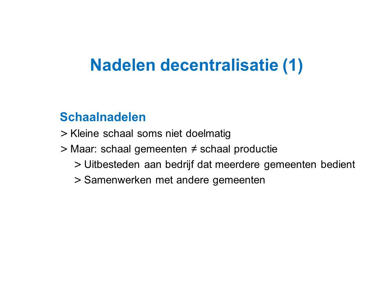 Nadelen decentralisatie (1)
