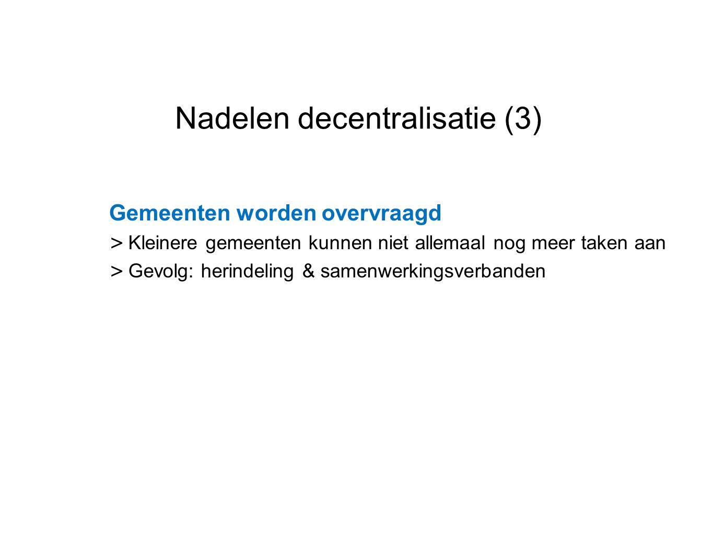 Nadelen decentralisatie (3)