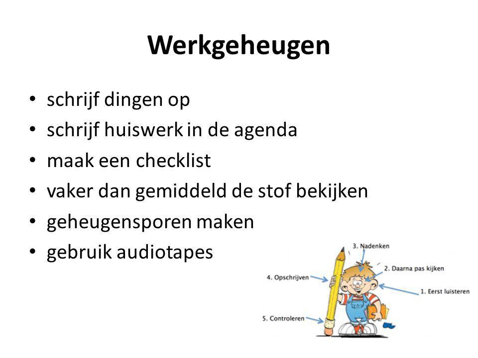 Werkgeheugen schrijf dingen op schrijf huiswerk in de agenda