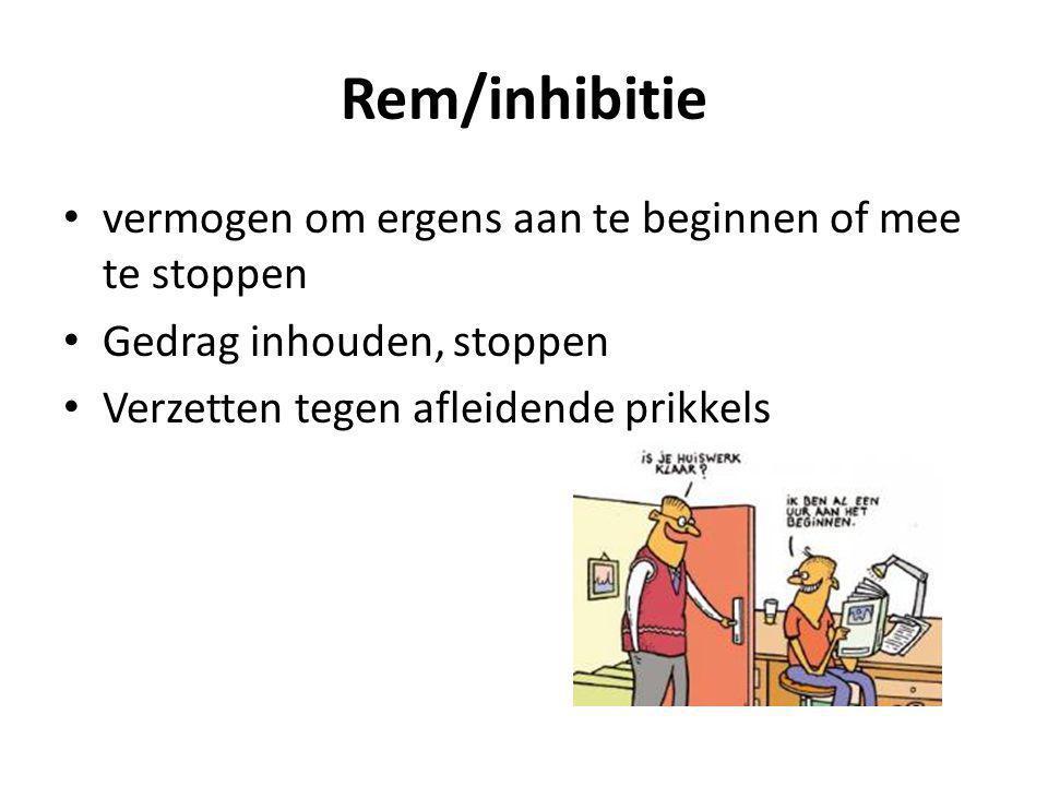 Rem/inhibitie vermogen om ergens aan te beginnen of mee te stoppen