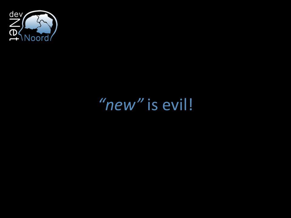 new is evil! En globals/singleton