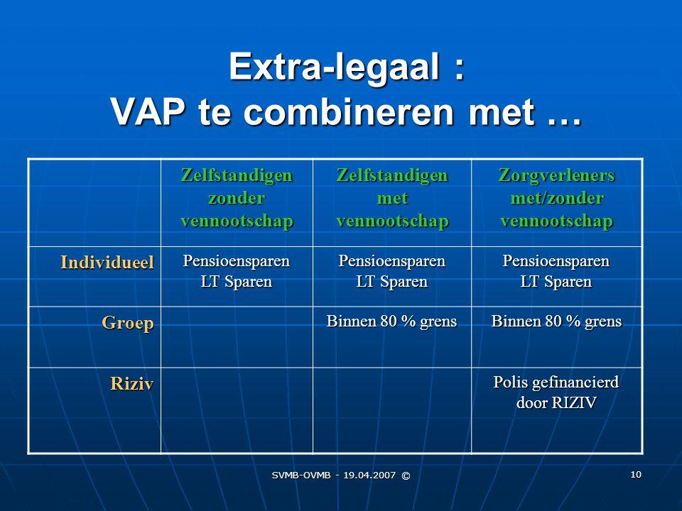 Extra-legaal : VAP te combineren met …