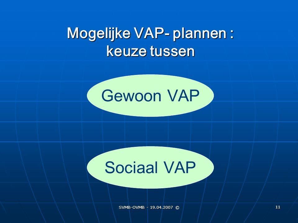Mogelijke VAP- plannen : keuze tussen