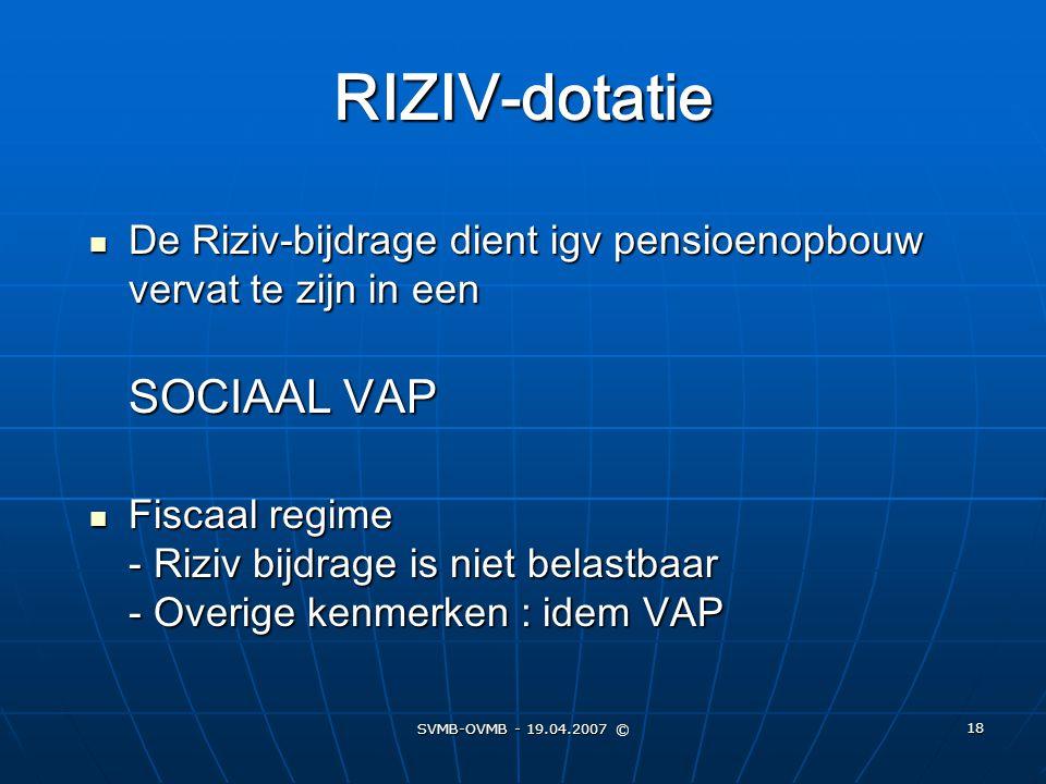 RIZIV-dotatie De Riziv-bijdrage dient igv pensioenopbouw vervat te zijn in een SOCIAAL VAP.