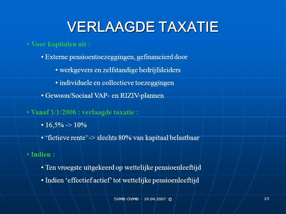 VERLAAGDE TAXATIE Voor kapitalen uit :