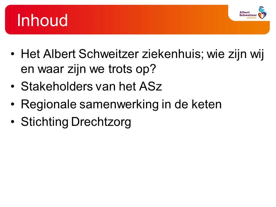 Inhoud Het Albert Schweitzer ziekenhuis; wie zijn wij en waar zijn we trots op Stakeholders van het ASz.