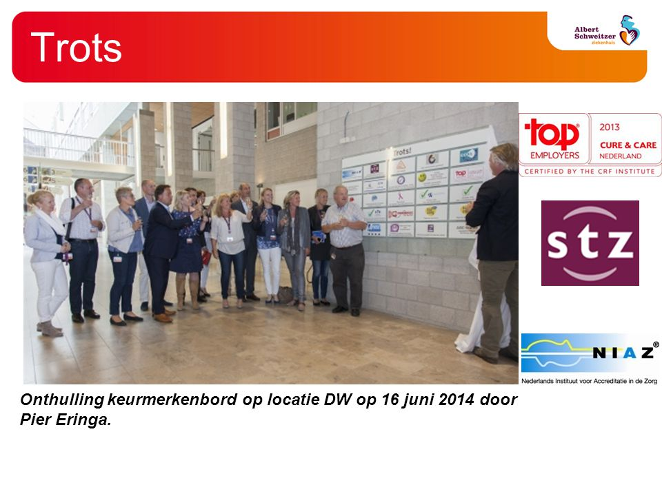 Trots Onthulling keurmerkenbord op locatie DW op 16 juni 2014 door Pier Eringa.