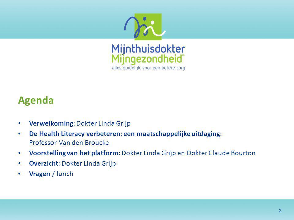 Agenda Verwelkoming: Dokter Linda Grijp