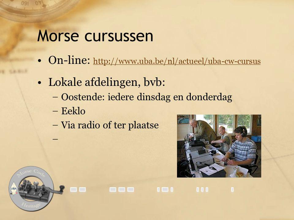Morse cursussen On-line: http://www.uba.be/nl/actueel/uba-cw-cursus