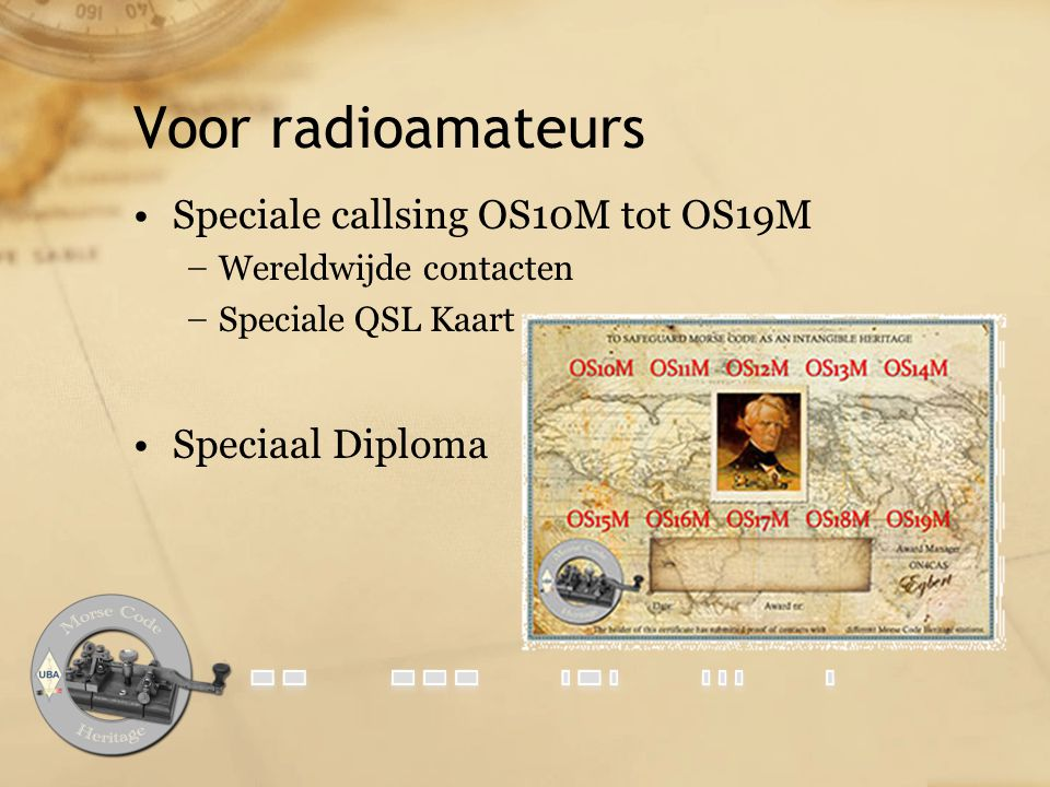 Voor radioamateurs Speciale callsing OS10M tot OS19M Speciaal Diploma