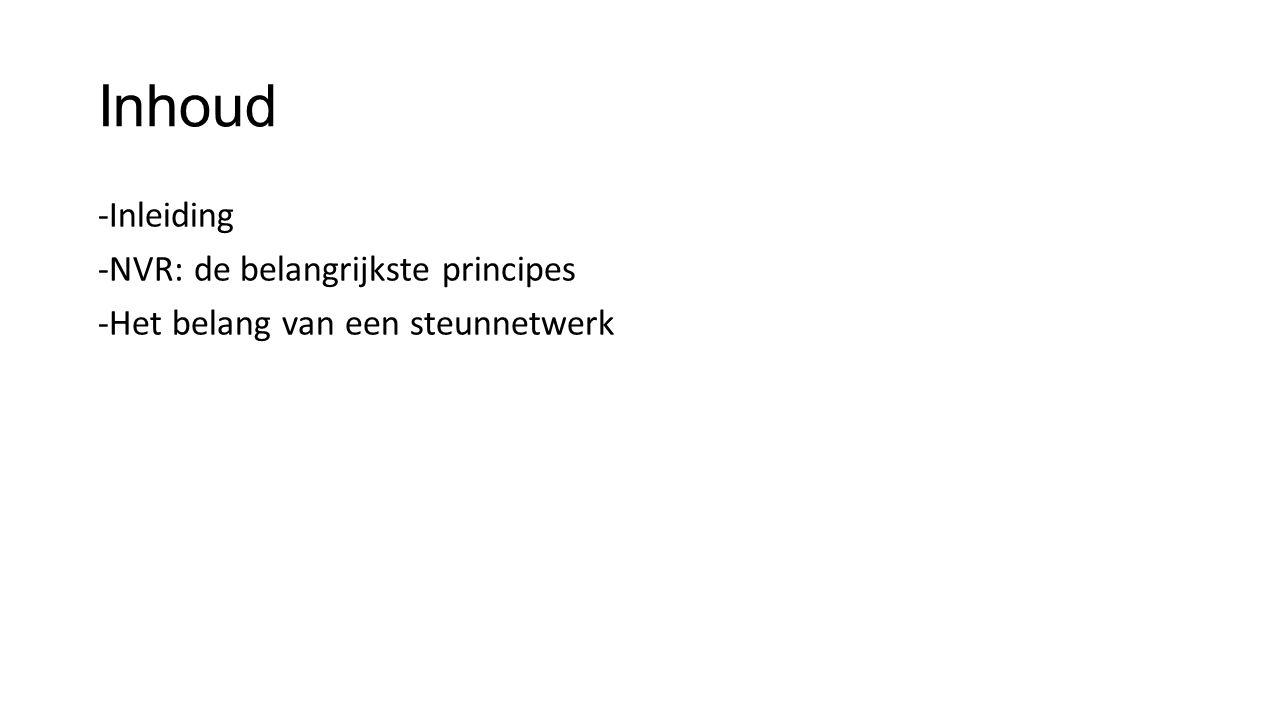 Inhoud -Inleiding -NVR: de belangrijkste principes