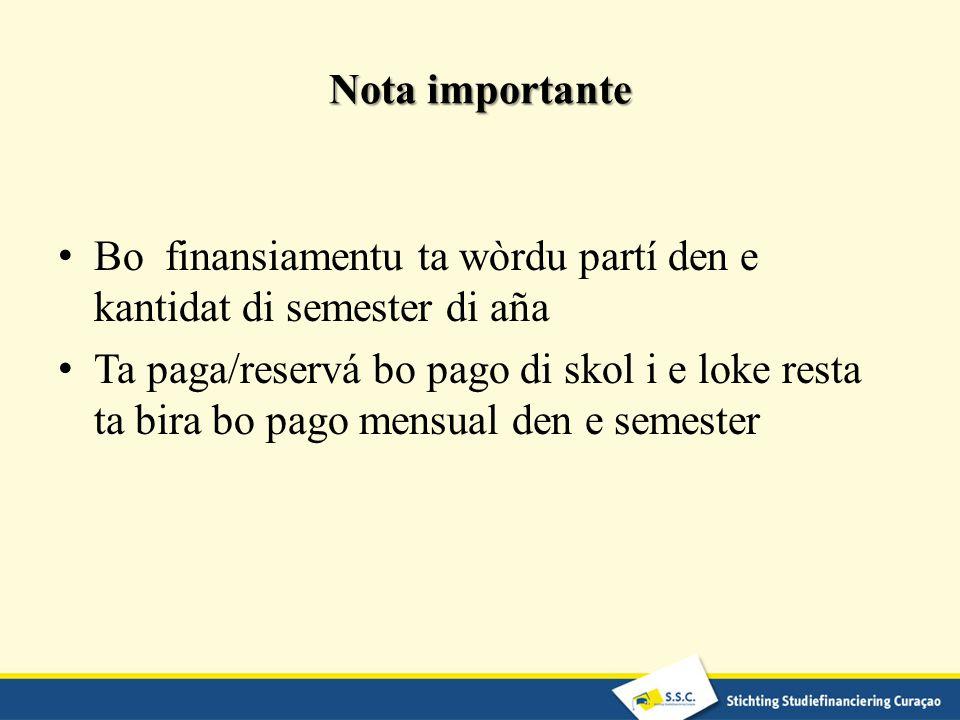 Nota importante Bo finansiamentu ta wòrdu partí den e kantidat di semester di aña.