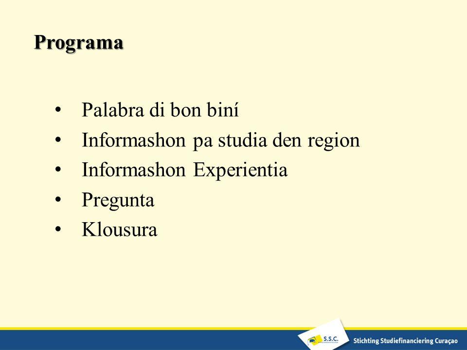 Programa Palabra di bon biní. Informashon pa studia den region. Informashon Experientia. Pregunta.