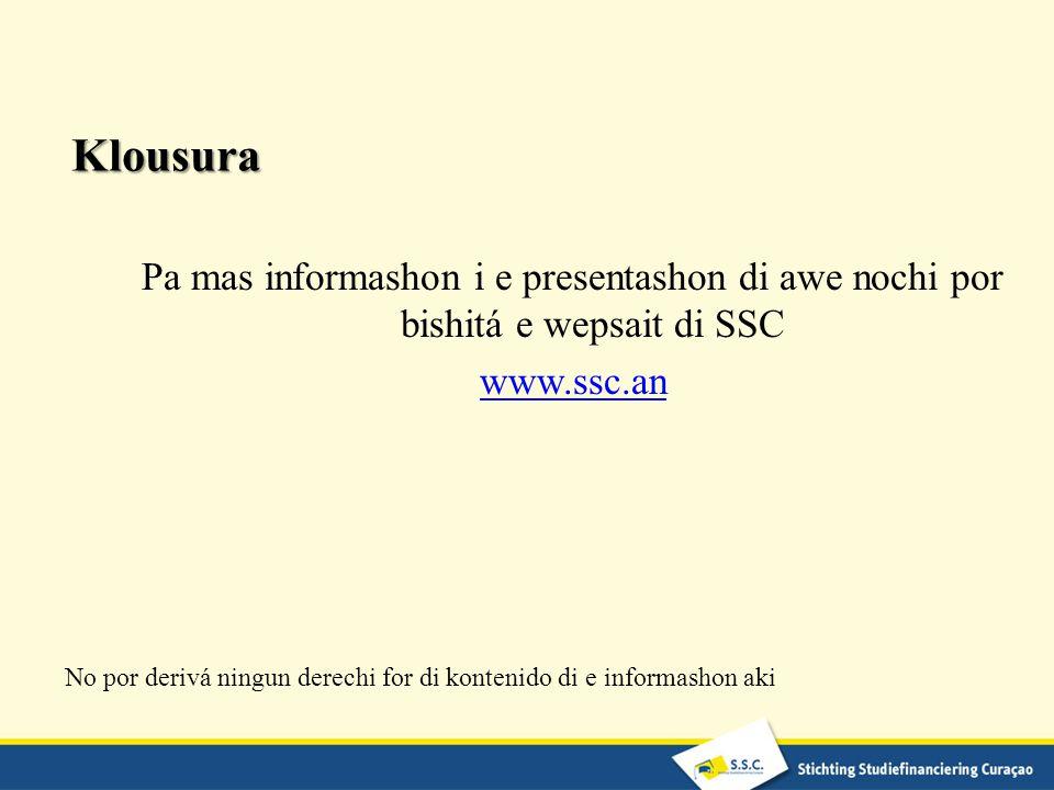 Klousura Pa mas informashon i e presentashon di awe nochi por bishitá e wepsait di SSC. www.ssc.an.