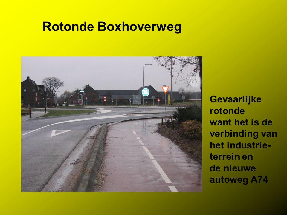 Rotonde Boxhoverweg Gevaarlijke rotonde want het is de verbinding van
